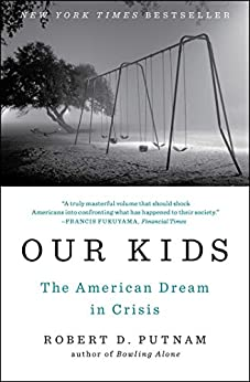 """""""Our Kids: The American Dream in Crisis (English Edition)"""",作者:[Robert D. Putnam]"""