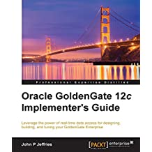 Oracle GoldenGate 12c Implementer's Guide (English Edition)