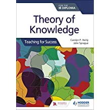 Theory of Knowledge for the IB Diploma: Teaching for Success (English Edition)