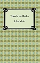 Travels in Alaska [with Biographical Introduction] (English Edition)