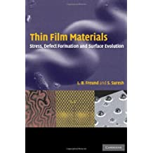 Thin Film Materials: Stress, Defect Formation and Surface Evolution (English Edition)