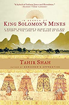 """""""In Search of King Solomon's Mines: A Modern Adventurer's Quest for Gold and History in the Land of the Queen of Sheba (English Edition)"""",作者:[Tahir Shah]"""