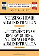 Nursing Home Administration, 6th Editon and The Licensing Exam Review Guide in Nursing Home Administration, 6th Edtion SET...