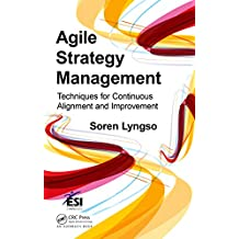 Agile Strategy Management: Techniques for Continuous Alignment and Improvement (ESI International Project Management Series Book 18) (English Edition)