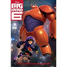 Big Hero Six: The Junior Novelization (Disney Junior Novel (ebook)) (English Edition)