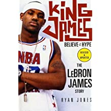 King James: Believe the Hype---The LeBron James Story (English Edition)