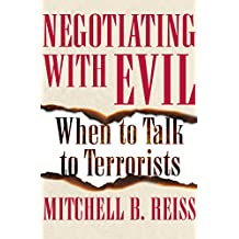 Negotiating with Evil: When to Talk to Terrorists (English Edition)