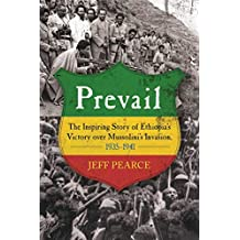 Prevail: The Inspiring Story of Ethiopia's Victory over Mussolini's Invasion, 1935-1941 (English Edition)