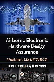 """Airborne Electronic Hardware Design Assurance: A Practitioner's Guide to RTCA/DO-254 (English Edition)"",作者:[Randall Fulton, Roy Vandermolen]"