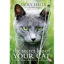The Secret Life of your Cat: The visual guide to all your cat's behaviour (English Edition)