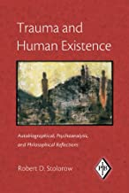 Trauma and Human Existence: Autobiographical, Psychoanalytic, and Philosophical Reflections (Psychoanalytic Inquiry Book S...