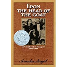 Upon the Head of the Goat: A Childhood in Hungary 1939-1944 (English Edition)