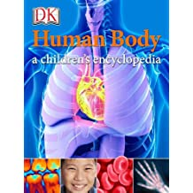 Human Body A Children's Encyclopedia (English Edition)