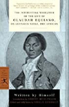 The Interesting Narrative of the Life of Olaudah Equiano: or, Gustavus Vassa, the African (Modern Library Classics) (Engli...