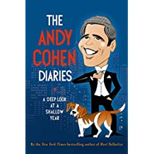 The Andy Cohen Diaries: A Deep Look at a Shallow Year (English Edition)