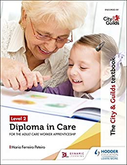 """""""The City & Guilds Textbook Level 2 Diploma in Care for the Adult Care Worker Apprenticeship (English Edition)"""",作者:[Maria Ferreiro Peteiro]"""