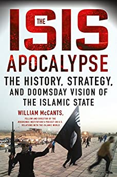 """The ISIS Apocalypse: The History, Strategy, and Doomsday Vision of the Islamic State (English Edition)"",作者:[William McCants]"