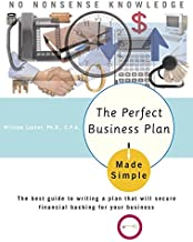 The Perfect Business Plan Made Simple: The best guide to writing a plan that will secure financial backing for your bus in...
