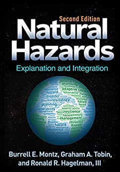 """Natural Hazards, Second Edition: Explanation and Integration (English Edition)"",作者:[Burrell E. Montz, Graham A. Tobin, Ronald R. Hagelman]"