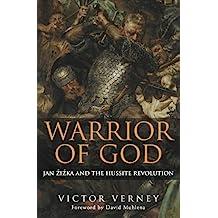 Warrior of God: Jan Zizka and the Hussite Revolution (English Edition)