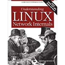 Understanding Linux Network Internals: Guided Tour to Networking on Linux (English Edition)