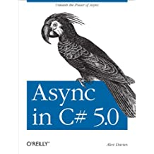 Async in C# 5.0: Unleash the Power of Async (English Edition)