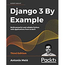 Django 3 By Example: Build powerful and reliable Python web applications from scratch, 3rd Edition (English Edition)