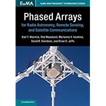 Phased Arrays for Radio Astronomy, Remote Sensing, and Satellite Communications (EuMA High Frequency Technologies Series) (English Edition)