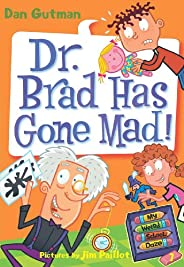 My Weird School Daze #7: Dr. Brad Has Gone Mad! (English Edition)