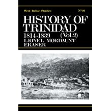 History of Trinidad from 1781-1839 and 1891-1896 (English Edition)