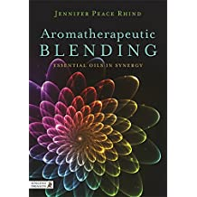 Aromatherapeutic Blending: Essential Oils in Synergy (English Edition)