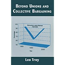 Beyond Unions and Collective Bargaining (Issues in Work and Human Resources (Hardcover)) (English Edition)