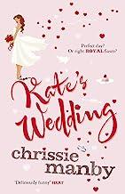 Kate's Wedding: The perfect read for the 2018 Royal Wedding season! (English Edition)