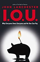 I.O.U.: Why Everyone Owes Everyone and No One Can Pay (English Edition)