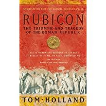 Rubicon: The Triumph and Tragedy of the Roman Republic (English Edition)