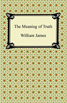 """""""The Meaning of Truth (English Edition)"""",作者:[William James]"""