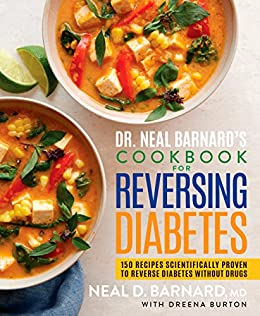 """""""Dr. Neal Barnard's Cookbook for Reversing Diabetes: 150 Recipes Scientifically Proven to Reverse Diabetes Without Drugs (English Edition)"""",作者:[Neal Barnard, Dreena Burton]"""