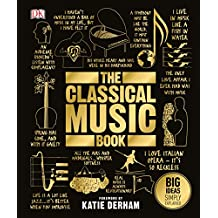The Classical Music Book: Big Ideas Simply Explained (English Edition)
