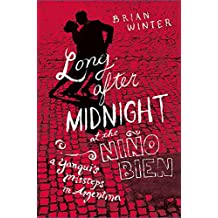 Long After Midnight at the Nino Bien: A Yanqui's Missteps in Argentina (English Edition)