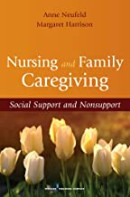 Nursing and Family Caregiving: Social Support and Nonsupport (English Edition)