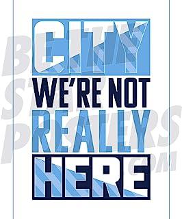 "Be The Star Posters 曼彻斯特城足球俱乐部 2019/20 ""We 're Not Really Here"" A3 足球海报/印花/墙艺术 - 官方*产品 - 提供 A3 尺寸"