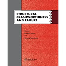 Structural Crashworthiness and Failure: Proceedings of the Third International Symposium on Structural Crashworthiness held at the University of Liverpool, England, 14-16 April 1993 (English Edition)