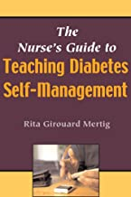 The Nurse's Guide to Teaching Diabetes Self-Management: What Nurses Need to Know (English Edition)