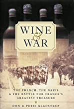 Wine and War: The French, the Nazis and France's Greatest Treasure (English Edition)