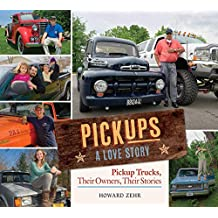Pickups A Love Story: Pickup Trucks, Their Owners, Theirs Stories (English Edition)
