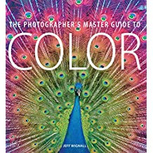 The Photographer's Master Guide to Colour (English Edition)