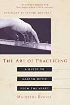 The Art of Practicing: A Guide to Making Music from the Heart (English Edition)