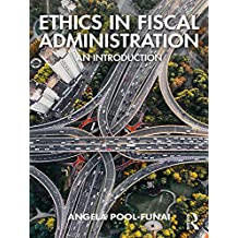 Ethics in Fiscal Administration: An Introduction (English Edition)