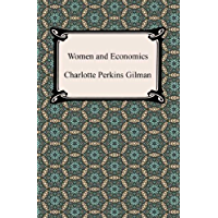 Women and Economics [with Biographical Introduction] (Englis…