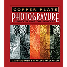 Copper Plate Photogravure: Demystifying the Process (English Edition)